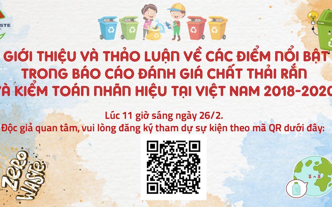 Webinar giới thiệu và thảo luận các điểm nổi bật trong Báo cáo đánh giá chất thải rắn và kiểm toán nhãn hiệu tại Việt Nam 2018-2020
